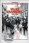 Villes ouvrières : 1900-1950 par Magri