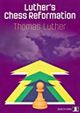 Luther's Chess Reformation-Thomas Luther
