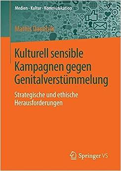Kulturell sensible Kampagnen gegen Genitalverstümmelung: Strategische und ethische Herausforderungen (Medien • Kultur • Kommunikation)