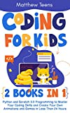 Coding for Kids: 2 Books in 1: Python and Scratch