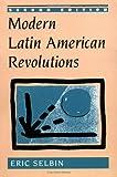 Modern Latin American Revolutions, Eric Selbin, 0813335639
