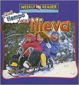 Que Tiempo Hace? Nieva = Let's Read about Snow (Que Tiempo Hace? (Let's Read About Weather))