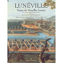 Lunéville, t. 01: Fastes du Versailles lorrain
