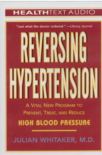 Reversing Hypertension: A Vital New Program to Prevent, Treat, and Reduce High Blood Pressure (HealthText Audio) by Health Text Audio / STI
