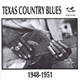 : Texas Country Blues 1948-1951