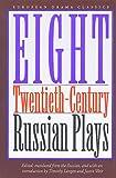 Eight Twentieth-Century Russian Plays, , 0810113740