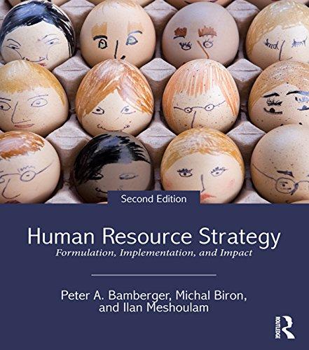 Human Resource Strategy: Formulation, Implementation, and Impact (Human Resource Strategy Formulation Implementation And Impact)