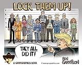 Lock Them Up!: A Ben Garrison Cartoon Collection
