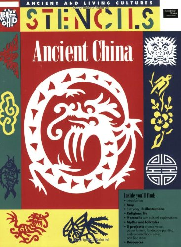 Stencils Ancient China: Ancient & Living Cultures Series: Grades 3+: Teacher Resource (Ancient and Living Cultures: