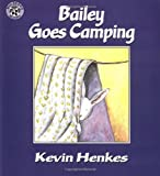 Bailey Goes Camping, Kevin Henkes, 0688152880