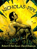 Nicholas Pipe, Robert D. San Souci, 0803717644