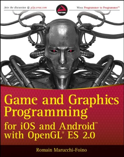 Game and Graphics Programming for iOS and Android with OpenGL ES 2.0 by Romain Marucchi-Foino, Publisher : Wrox