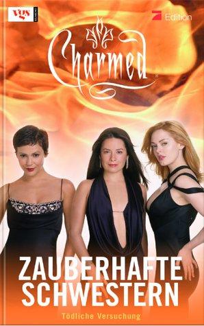 Charmed - Zauberhafte Schwestern: Tödliche Versuchung