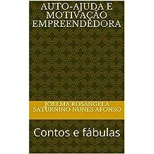Auto-ajuda e motivação empreendedora: Contos e fábulas (Portuguese Edition)