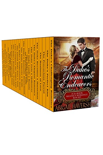 The Duke's Romantic Endeavors: A 25-Book Regency Romance Box Set cover