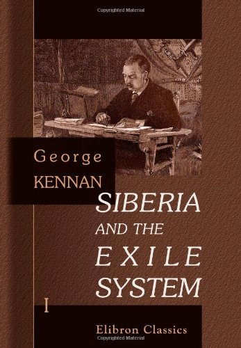 - Siberia and the Exile System: Volume 1