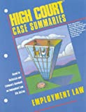 High Court Case Summaries on Employment Law, Blatt, Dana L. and Valdivia, Philip J., 0314150811