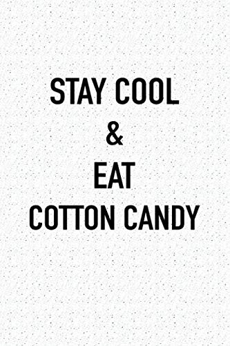Stay Cool And Eat Cotton Candy: A 6x9 Inch Matte Softcover Journal Notebook With 120 Blank Lined Pages