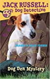 img - for Dog Den Mystery (Jack Russell, Dog Detective #1) book / textbook / text book