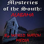 Mysteries of the South: Alabama Ghost Stories | World Watch Media
