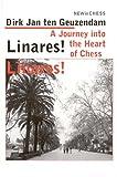 Linares! Linares!: A Journey Into The Heart Of Chess-Dirk Jan Ten Geuzendam
