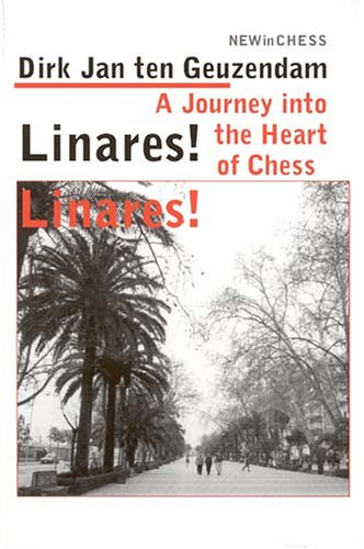 Download Linares! Linares!: A Journey into the Heart of Chess PDF ePub fb2 book