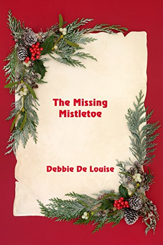 The Missing Mistletoe by [De Louise, Debbie]