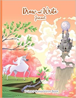Draw and Write Journal: Primary Composition Book: Hand-drawn