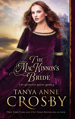 The MacKinnon's Bride (The Highland Brides Book 1) by Tanya Anne Crosby
