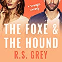 The Foxe & the Hound Audiobook by R. S. Grey Narrated by Luci Christian, Joe Arden