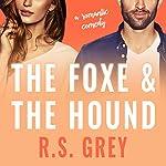 The Foxe & the Hound   R. S. Grey