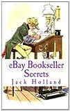 eBay Bookseller Secrets, Jack Holland, 1453631828