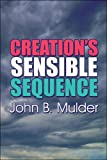 Creation's Sensible Sequence, John Mulder, 1424151139