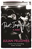 Past Imperfect by Lord Julian Fellowes (30-Apr-2009) Paperback