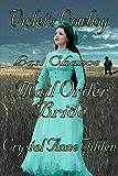 Last Chance Mail Order Bride: Violet's Cowboy (Westward Wanted Book 4)