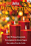 JULIA WEIHNACHTSBAND Band 21: SÜSSE WEIHNACHTSMELODIE / KERZENGLANZ IN DEINEN AUGEN / EIN WAHRES FEST DER LIEBE /