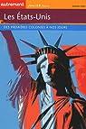 Les Etats-Unis : Des premières colonies à nos jours par Huret