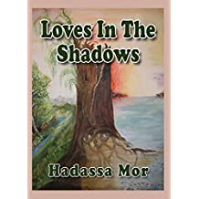 Loves in the Shadows: Historical Holocaust Novel