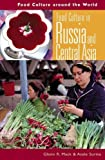 Food Culture in Russia and Central Asia, Glenn R. Mack and Asele Surina, 0313327734