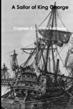img - for A Sailor of King George: The Journals of Captain Frederick Hoffman, R.N. book / textbook / text book