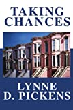 Taking Chances, Lynne D. Pickens, 0595236359