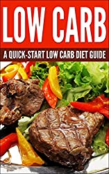 Low Carb: Low Carb Quick-start Guide (Amazing Low carb Recipes) (Low Carb, Low carb diet, Low carb recipes, Low carbing among friends, Low carb cookbook, ... plan,low carb slow cooker) (English Edition)