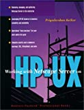 Working With Netscape Server on HP-UX (Hewlett-Packard Professional Books)