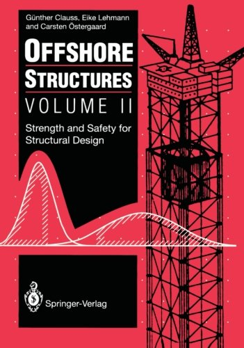Offshore Structures: Volume II Strength and Safety for Structural Design by Springer
