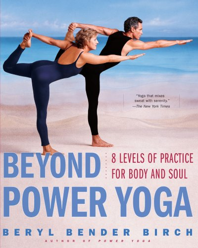 Beyond Power Yoga: 8 Levels of Practice for Body and Soul (Yoga Bender)