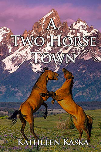 A Two Horse Town by [Kaska, Kathleen]