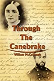 Through the Canebrake, William McCollough, 0595216080