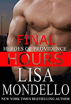 Final Hours: a romantic suspense novel (Heroes of Providence Book 5) by [Mondello, Lisa]