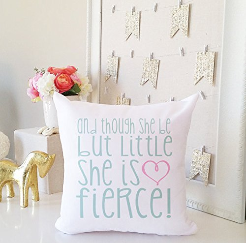 Though She Be But Little She is Fierce Pillow Cover, Baby Shower Gift, Kids Gift for Nursery Decor, New Born Pillowcase, (Nozzle Plate Bottom)