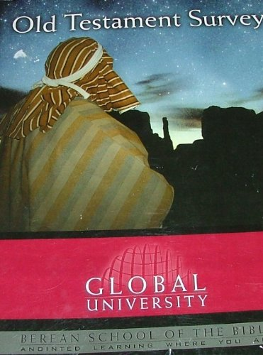 OLD TESTAMENT SURVEY: An Independent-Study Textbook for Global University/Berean School of the Bible (Global University Berean School Of The Bible)